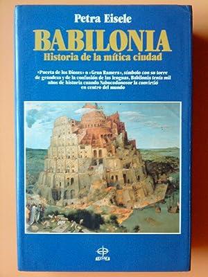 Babilonia. Historia de la mítica ciudad: Petra Eisele