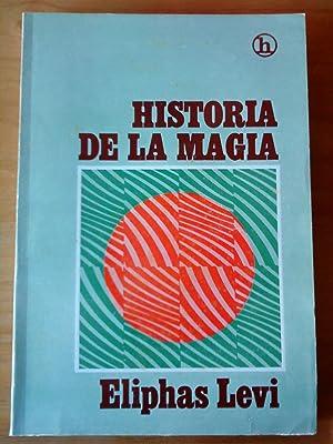 Historia de la Magia. Con una clara: Eliphas Levi (Alphonse