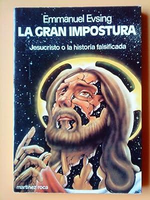 La gran impostura. Jesucristo o la Historia falsificada: Emmanuel Evsing