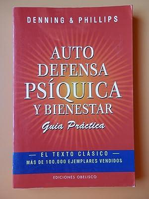 Autodefensa Psíquica y bienestar. Guía Práctica: Melita Denning & Osborne ...
