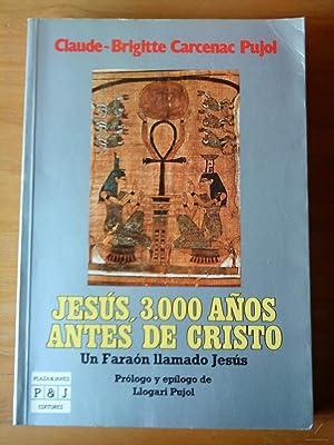 Jesús, 3000 años antes de Cristo. Un Faraón llamado Jesús: ...