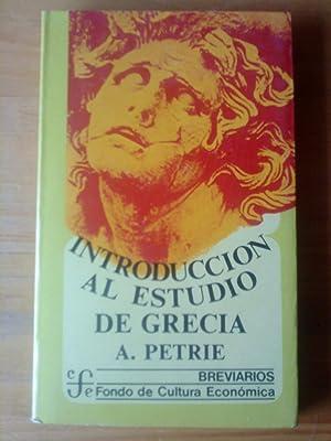 Introducción al estudio de Grecia. Historia, antigüedades: A. Petrie