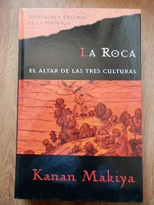 La Roca. El altar de las tres culturas: Kanan Makiya