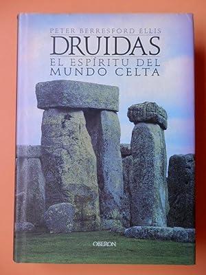 Druidas. El espíritu del mundo celta: Peter Berresford Ellis