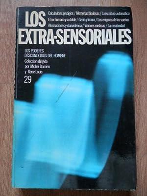 Los extra-sensoriales. Los poderes desconocidos del hombre: Colección dirigida por Michel Damien y ...