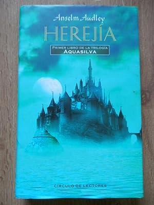 Herejía. Primer libro de la trilogía Aquasilva: Anselm Audley