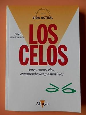 Los celos. Para conocerlos, comprenderlos y asumirlos: Peter van Sommers