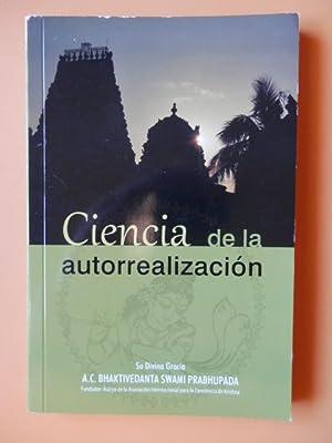 Ciencia de la autorrealización: Su Divina Gracia A.C. Bhaktivedanta Swami Prabhupada