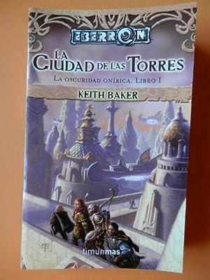 La Ciudad de las Torres. La Oscuridad Onírica. Libro I. Eberron: Keith Baker