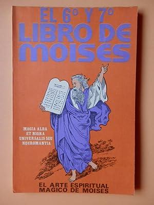 El 6º y 7º Libro de Moisés. El arte espiritual mágico de Moisés. ...