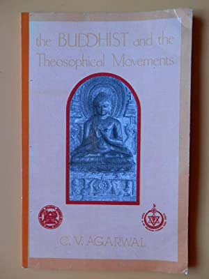 The Buddhist and the Theosophical Movements 1873-1992: C.V. Agarwal