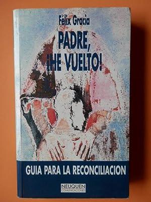 Padre, ¡he vuelto!: Félix Gracia