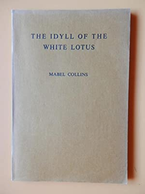 The idyll of the white lotus: Mabel Collins
