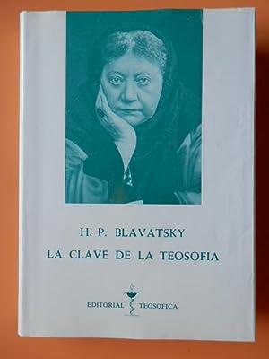 La clave de la Teosofía. Una clara: Helena Petrovna Blavatsky