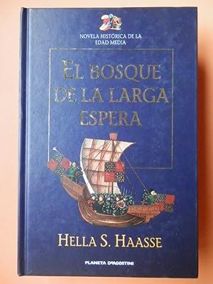 El bosque de la larga espera: Hella S. Hasse