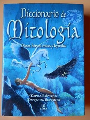 Diccionario de Mitología. Dioses, héroes, mitos y: Marisa Belmonte. Margarita