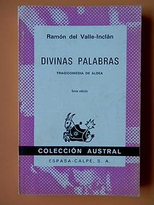Divinas palabras. Tragicomedia de aldea: Ramón del Valle-Inclán