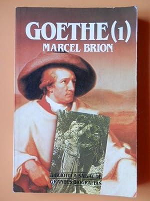 Goethe (Volumen primero): Marcel Brion