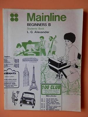 Mainline Beginners B. Students' Book: L.G. Alexander
