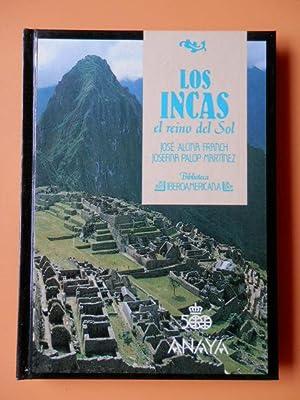 Los incas. El reino del sol: José Alcina Franch.