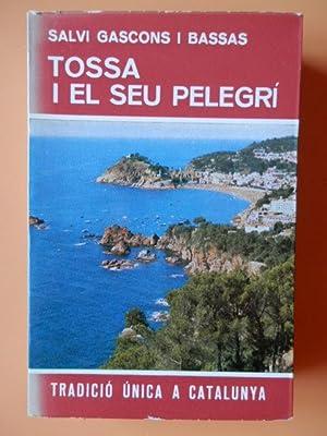 Tossa i el seu pelegrí. Tradició única a Catalunya: Salvi Gascons i Bassas