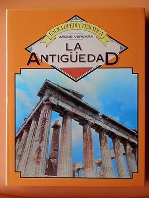 Enciclopedia Temática Argos Vergara. La Antigüedad: Diversos autores