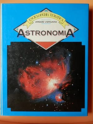 Enciclopedia Temática Argos Vergara. Astronomía: Diversos autores