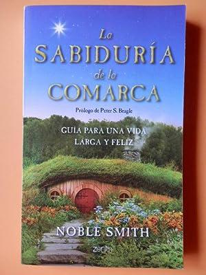 La sabiduría de la comarca. Guía para: Noble Smith