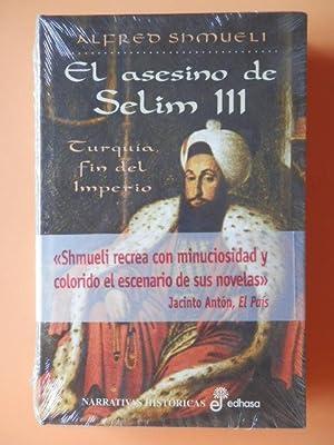 El asesino de Selim III. Turquía, fin: Alfred Shmueli