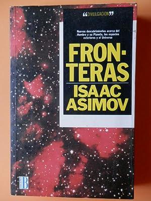 Fronteras. Nuevos descrubrimientos acerca del Hombre y: Isaac Asimov
