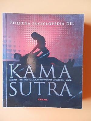 Pequeña Enciclopedia del Kama Sutra. Mujeres. Hombres.: Vatsyáyána Mallanaga