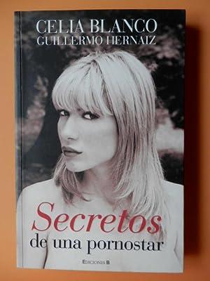 Secretos de una pornostar: Celia Blanco. Guillermo Herranz