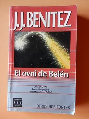 El ovni de Belén. ¿Era un OVNI: J.J. Benítez