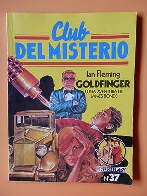 Club del Misterio. Nº 37. Goldfinger (Una: Ian Fleming