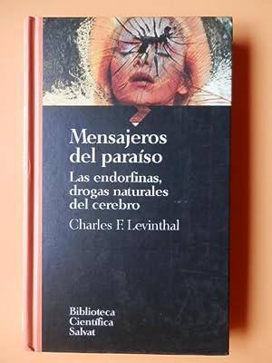 Mensajeros del paraíso. Las endorfinas, drogas naturales: Charles F. Levinthal