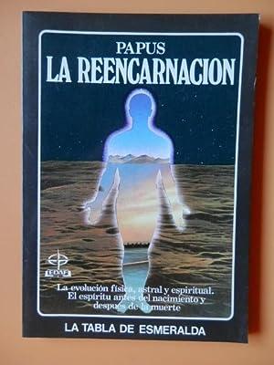 La reencarnación. La evolución física, astral y: Papus (Doctor Gérard