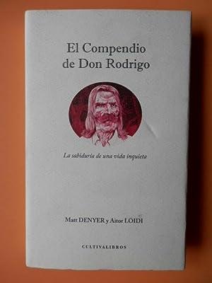 El Compendio de Don Rodrigo. La sabiduría: Matt Denyer y