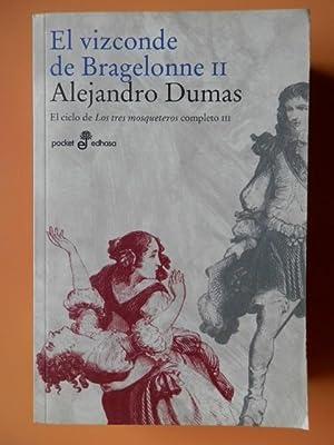 El vizconde de Bragelonne, II. El ciclo: Alejandro Dumas