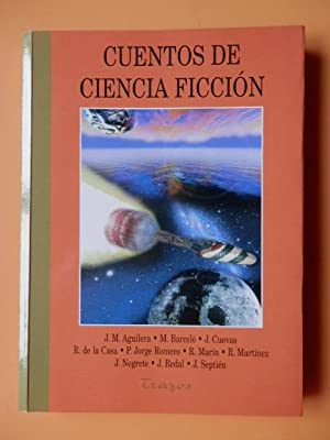 Cuentos de Ciencia Ficción: Juan Miguel Aguilera.
