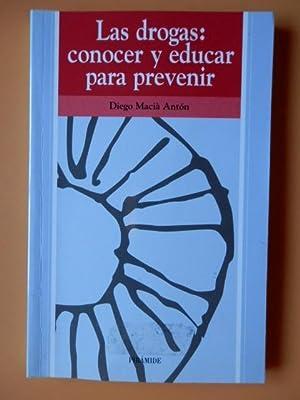 Las drogas: conocer y educar para prevenir: Diego Macià Antón
