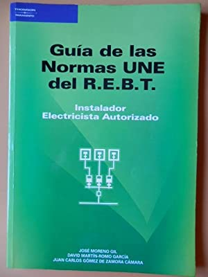 Guía de las Normas UNE del R.E.B.T.: José Moreno Gil.