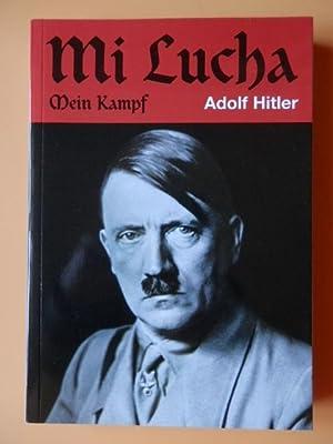 Mi lucha. Mein Kampf: Adolf Hitler