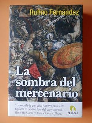 La sombra del mercenario. Memorias de un: Rufino Fernández
