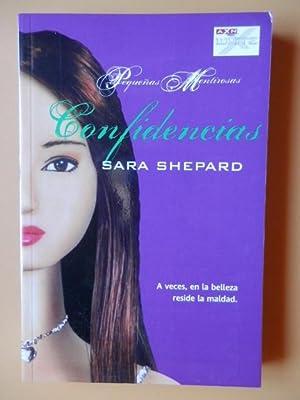 Confidencias. Pequeñas Mentirosas, 6. A veces, en: Sara Shepard