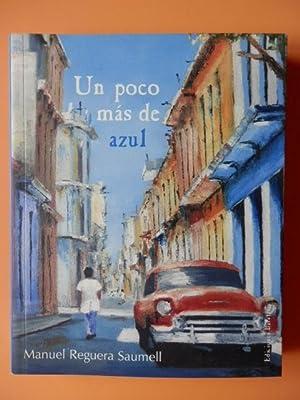 Un poco más de azul: Manuel Reguera Saumell