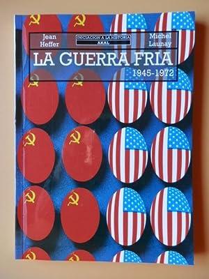 La Guerra Fría. 1945-1972. Historia Contemporánea, III: Jean Heffer. Michel