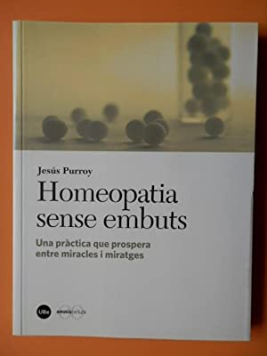 Homeopatia sense embuts. Una pràctica que prospera: Jesús Purroy