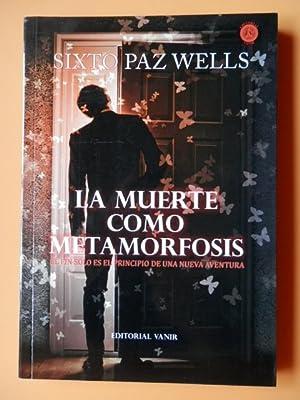 La muerte como metamorfosis. El fin solo: Sixto Paz Wells
