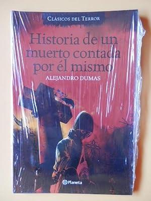 Historia de un muerto contada por él: Alejandro Dumas