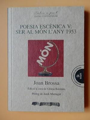 Poesia escènica V: ser al món l'any: Joan Brossa